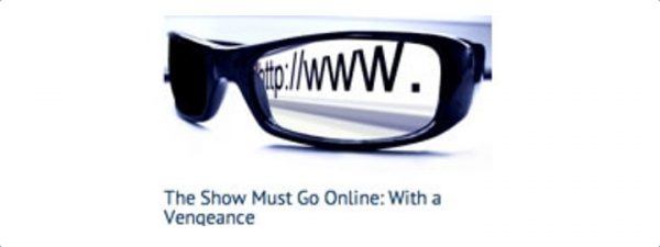 The Show Must Go Online: With a Vengeance