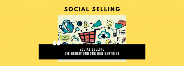 Social Selling - Die Bedeutung für den Vertrieb